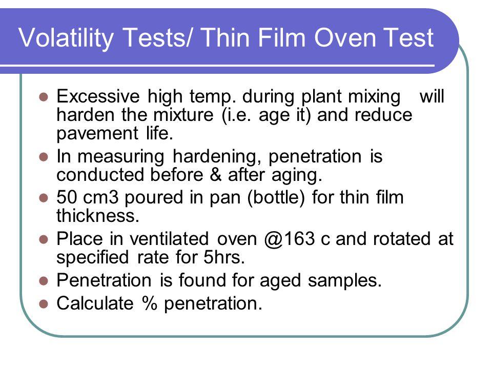 Volatility Tests/ Thin Film Oven Test