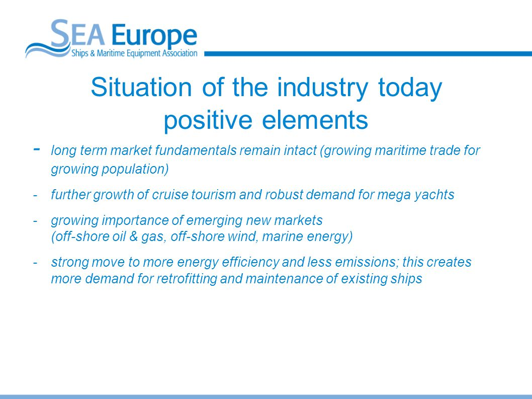 Situation of the industry today positive elements
