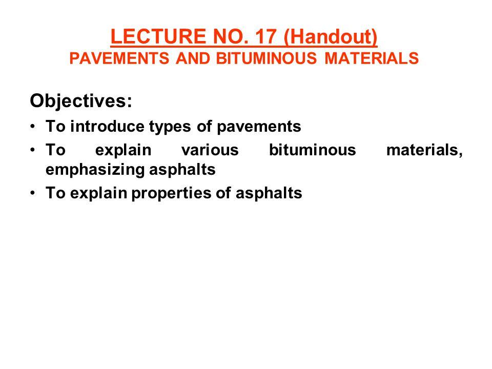LECTURE NO. 17 (Handout) PAVEMENTS AND BITUMINOUS MATERIALS