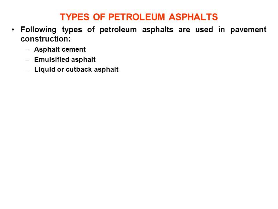 TYPES OF PETROLEUM ASPHALTS
