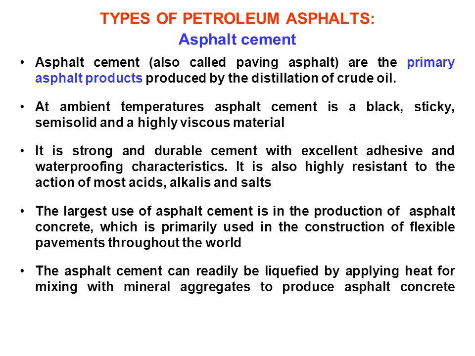 TYPES OF PETROLEUM ASPHALTS: Asphalt cement