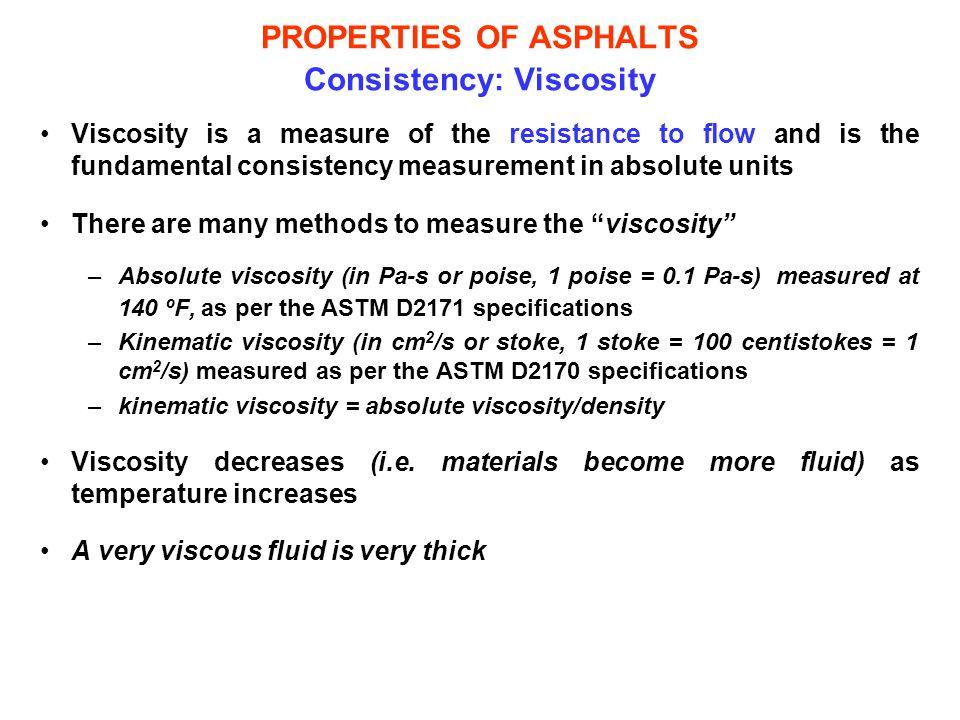 PROPERTIES OF ASPHALTS Consistency: Viscosity