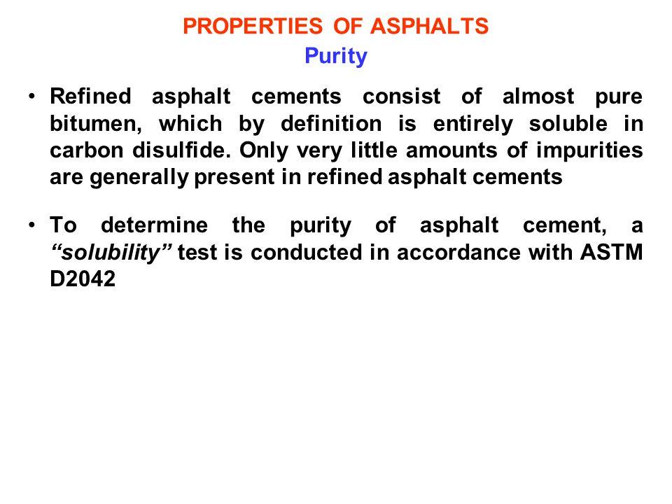 PROPERTIES OF ASPHALTS Purity
