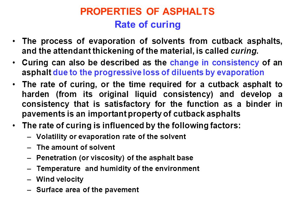 PROPERTIES OF ASPHALTS Rate of curing