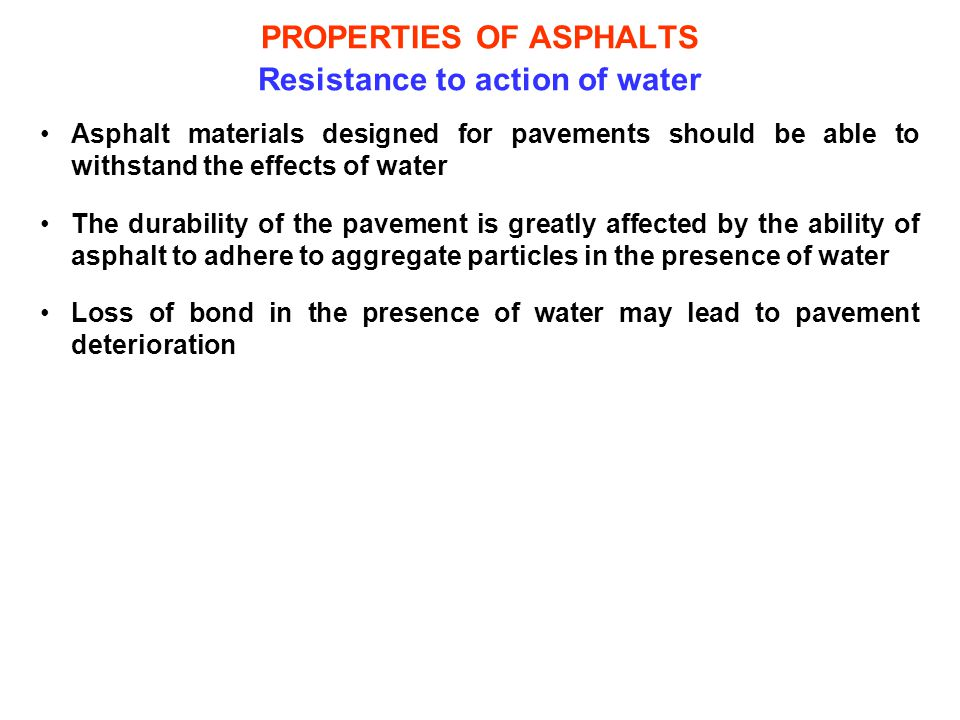 PROPERTIES OF ASPHALTS Resistance to action of water