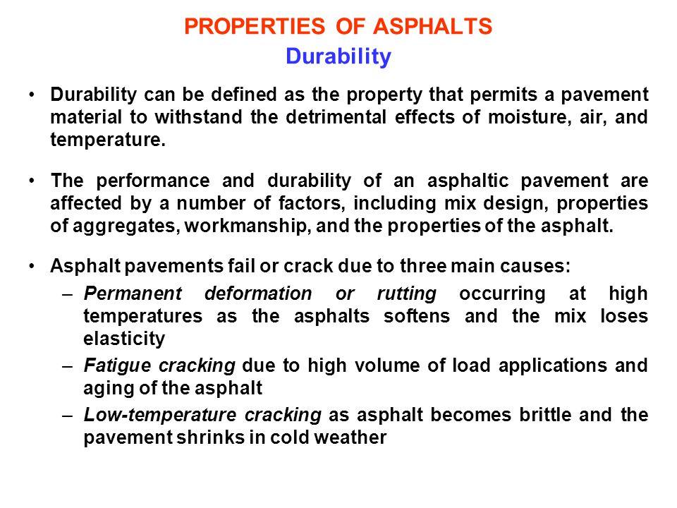 PROPERTIES OF ASPHALTS Durability