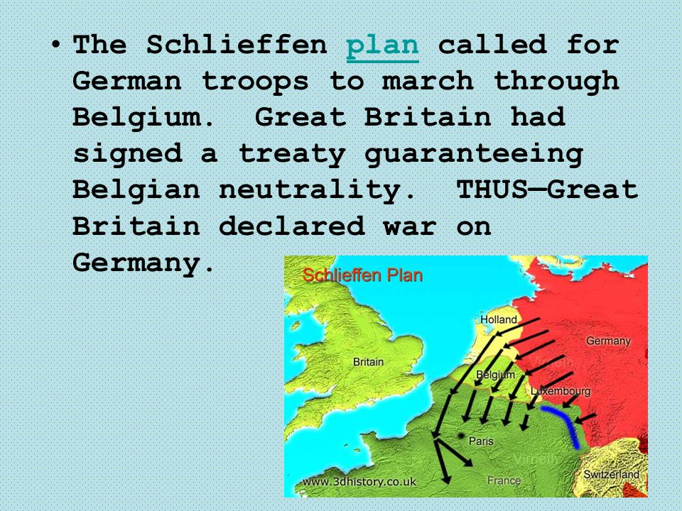 The Schlieffen plan called for German troops to march through Belgium