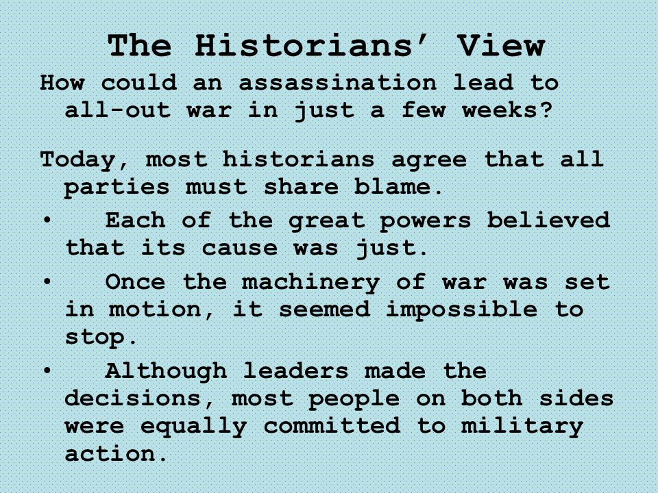 The Historians' View How could an assassination lead to all-out war in just a few weeks