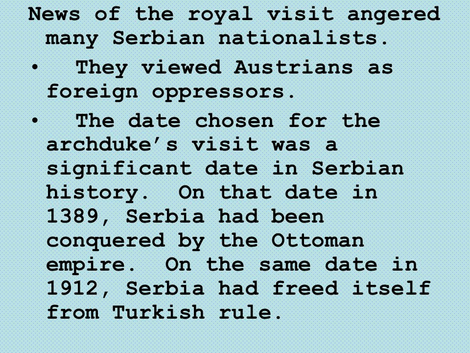 News of the royal visit angered many Serbian nationalists.