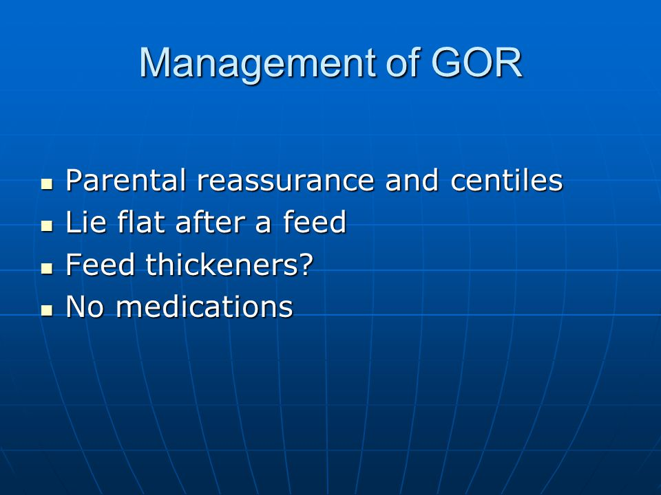 Management of GOR Parental reassurance and centiles