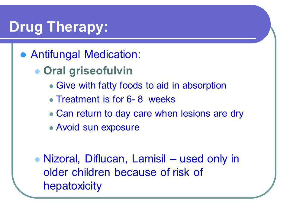 Drug Therapy: Antifungal Medication: Oral griseofulvin