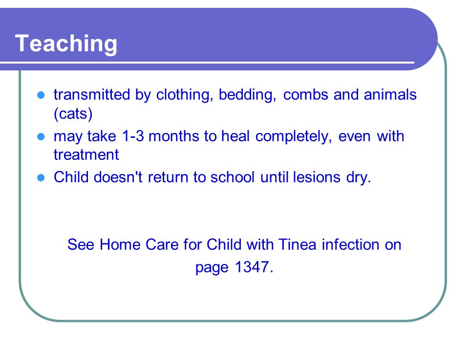 See Home Care for Child with Tinea infection on