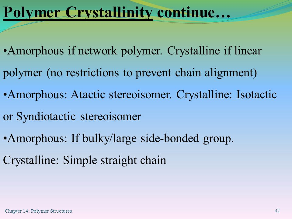 Polymer Crystallinity continue…