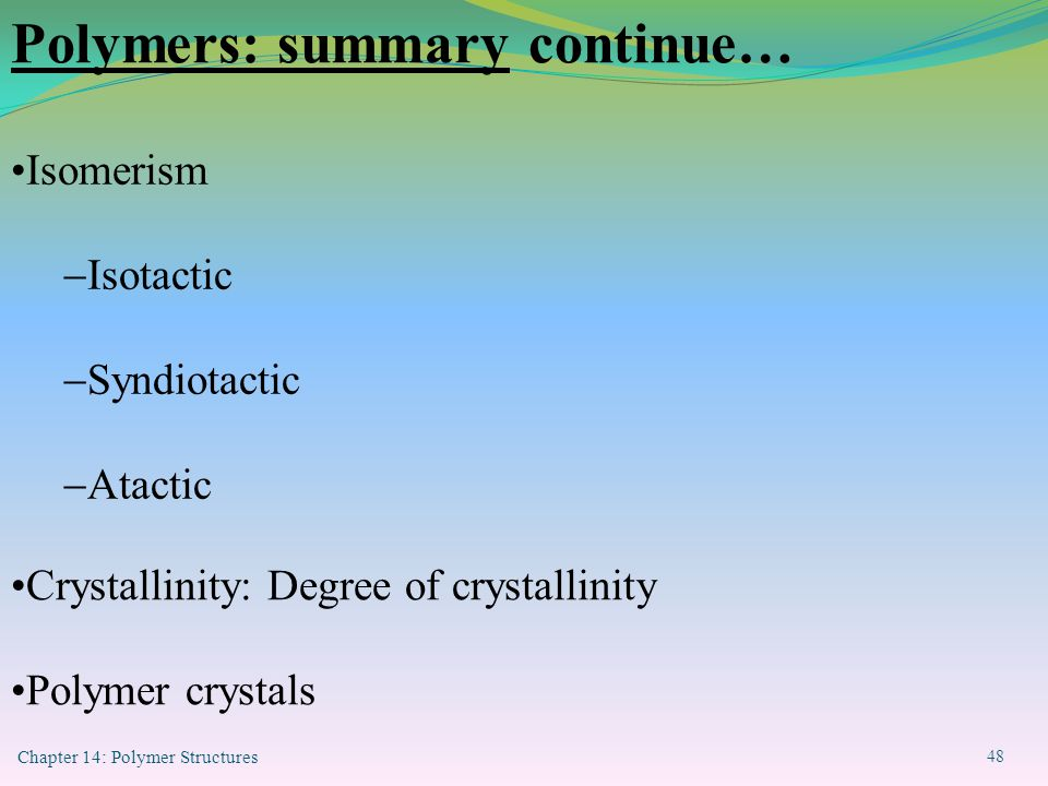 Polymers: summary continue…