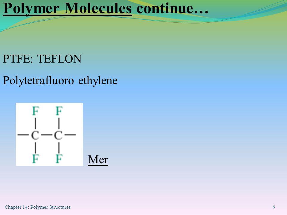 Polymer Molecules continue…