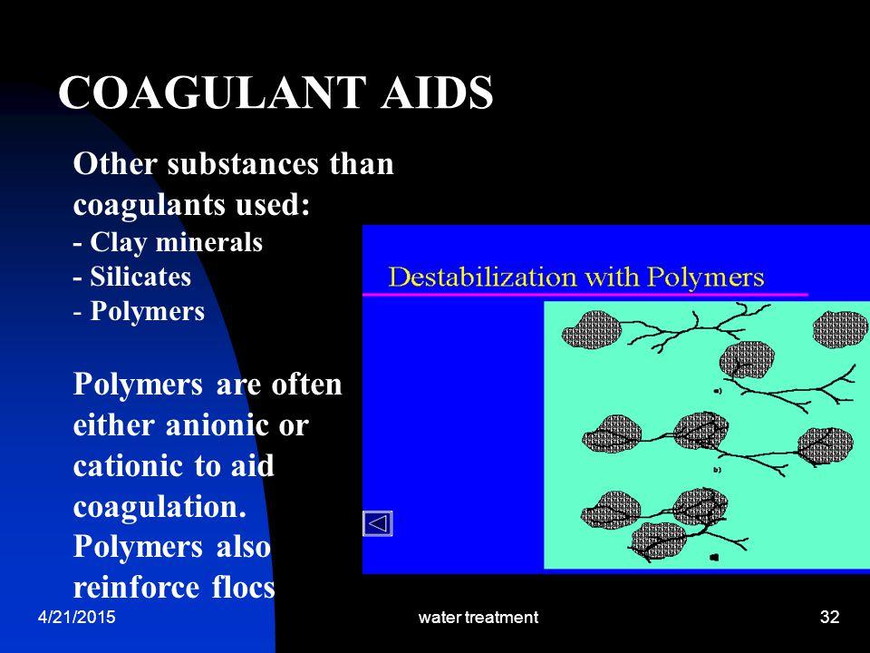 COAGULANT AIDS Other substances than coagulants used: