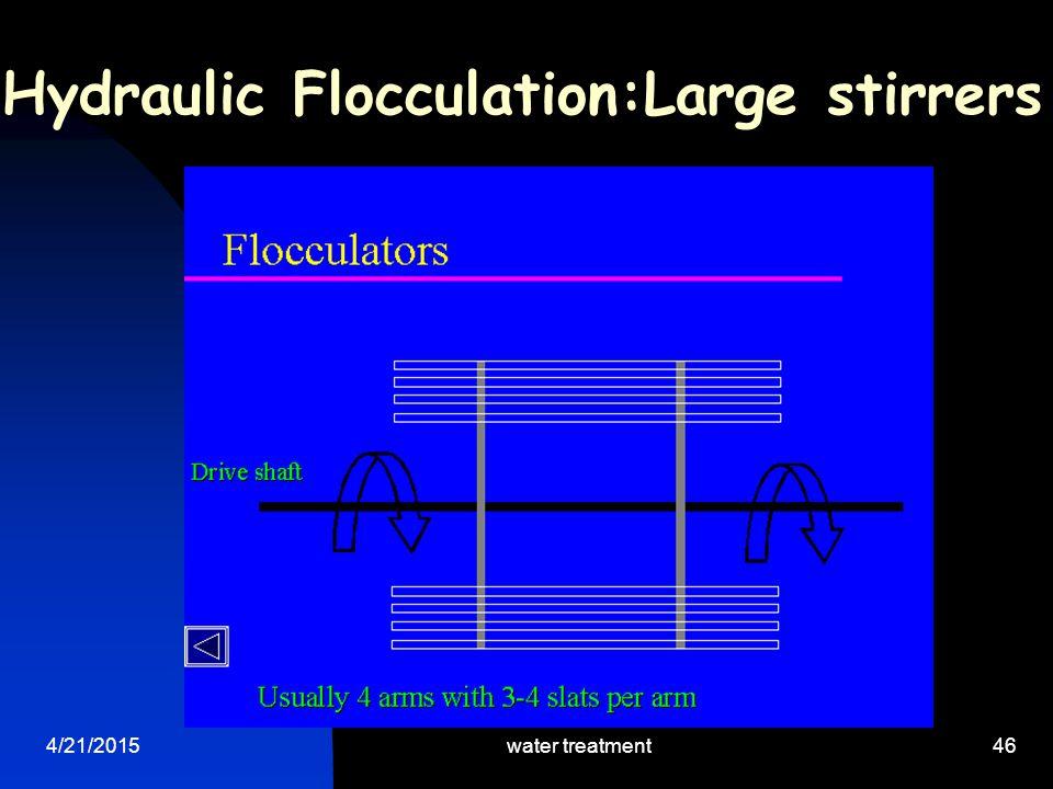 Hydraulic Flocculation:Large stirrers