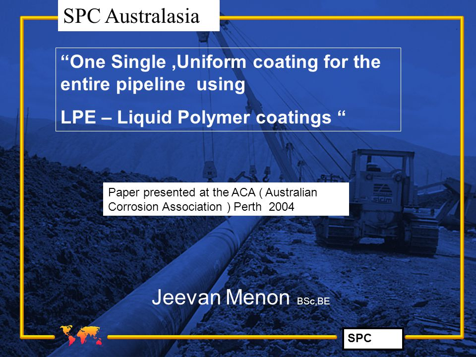 One Single ,Uniform coating for the entire pipeline using