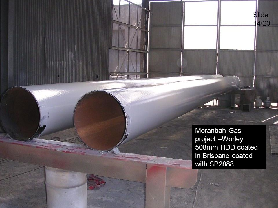 Slide 14/20 Moranbah Gas project –Worley 508mm HDD coated in Brisbane coated with SP2888