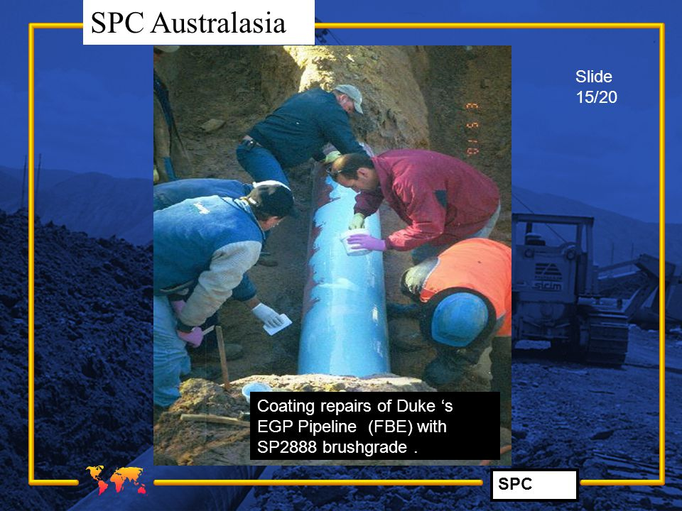 Slide 15/20 Coating repairs of Duke 's EGP Pipeline (FBE) with SP2888 brushgrade .