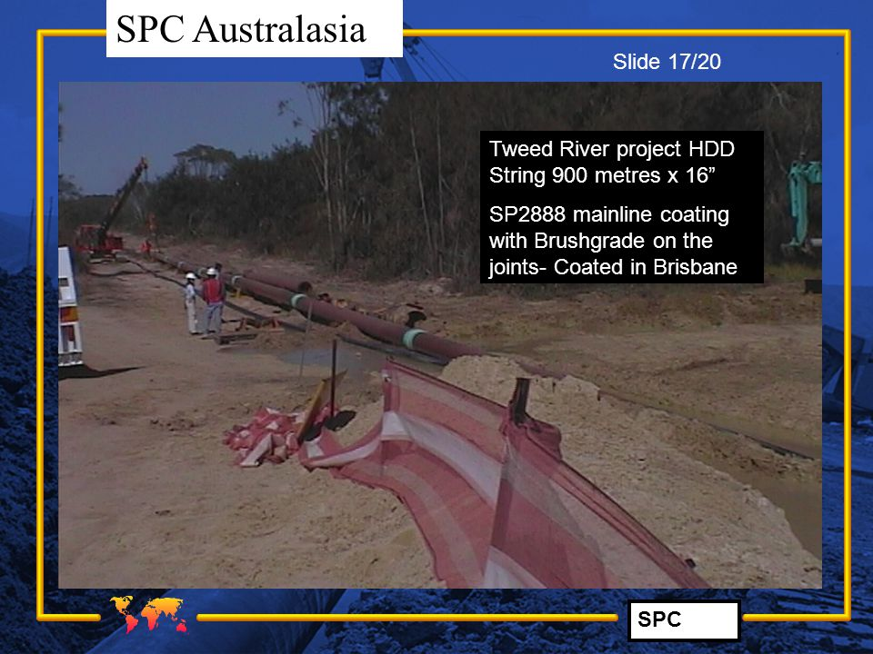 Slide 17/20 Tweed River project HDD String 900 metres x 16 SP2888 mainline coating with Brushgrade on the joints- Coated in Brisbane.