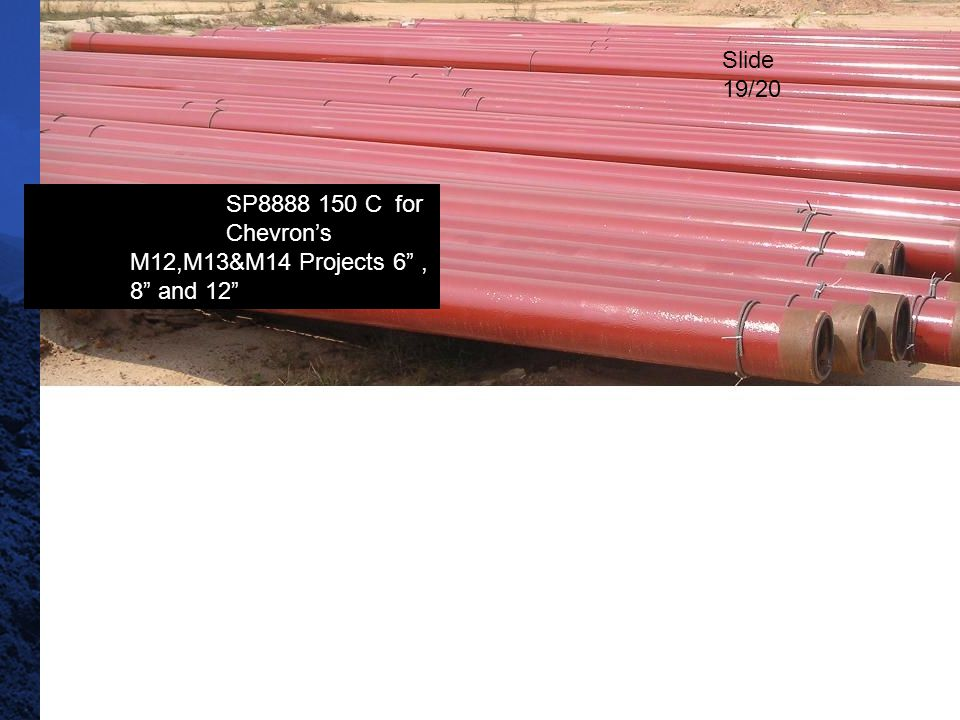 Slide 19/20 SP8888 150 C for Chevron's M12,M13&M14 Projects 6 , 8 and 12