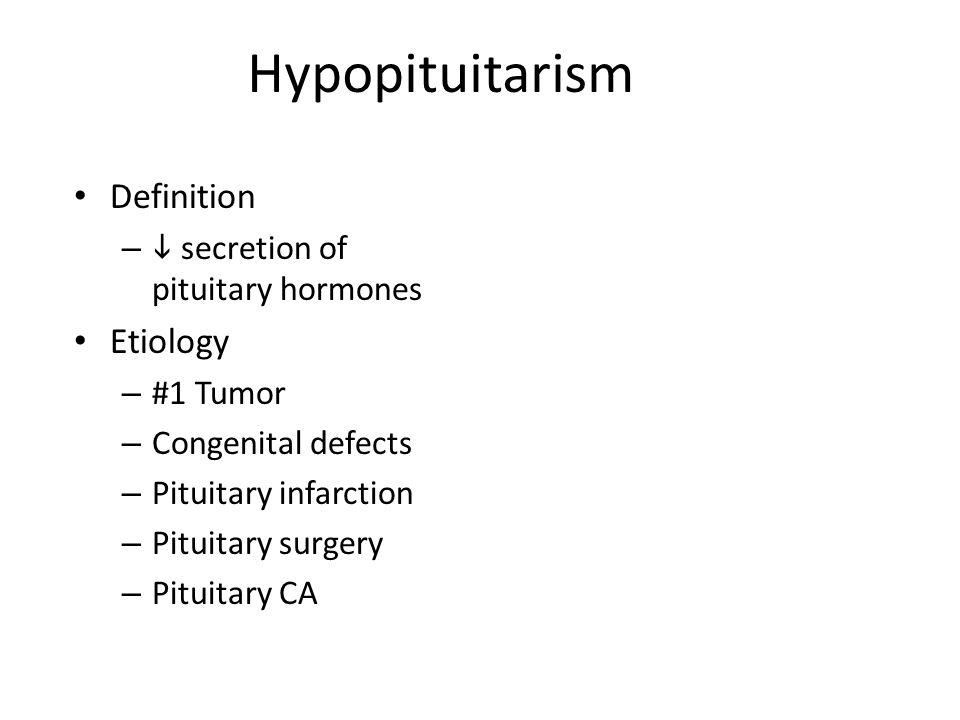 Hypopituitarism Definition Etiology i secretion of pituitary hormones