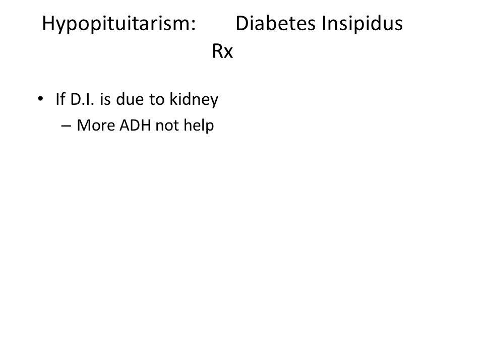 Hypopituitarism: Diabetes Insipidus Rx