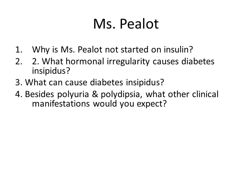Ms. Pealot Why is Ms. Pealot not started on insulin