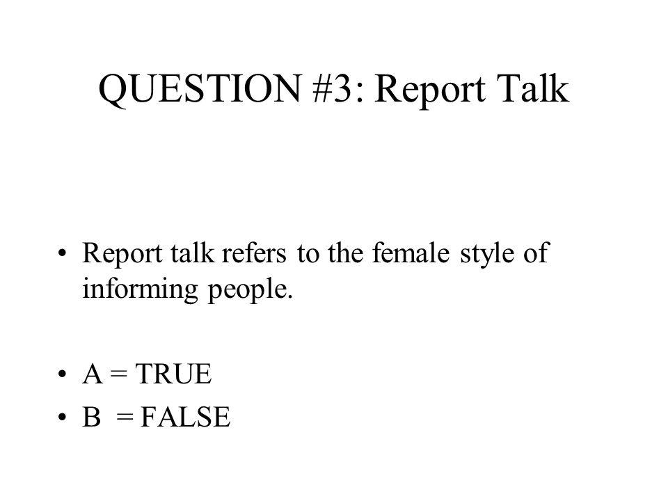 QUESTION #3: Report Talk