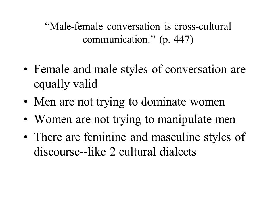 male and female styles of conversation essay Gender: conversation analysis framework   male / female speech styles women use more tag questions (lakoff) have a special lexis eg to.