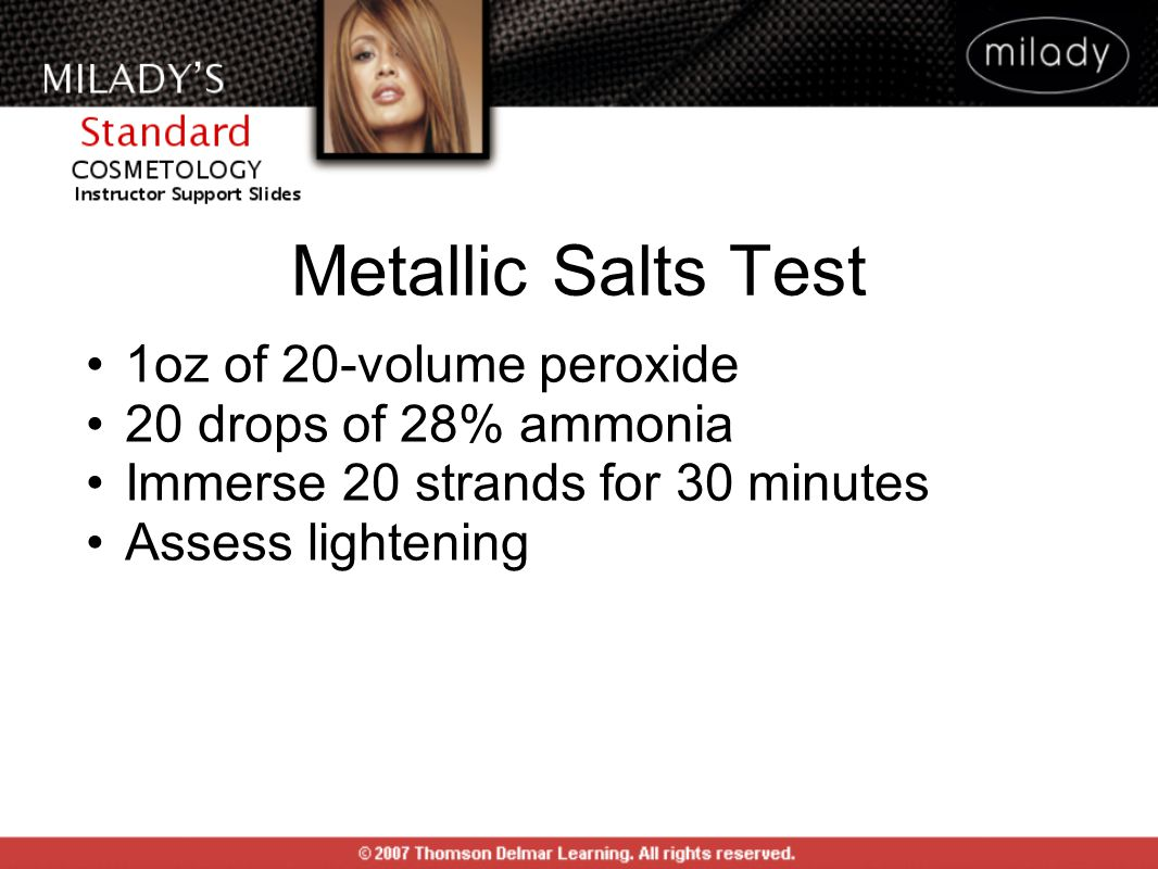 Metallic Salts Test 1oz of 20-volume peroxide 20 drops of 28% ammonia