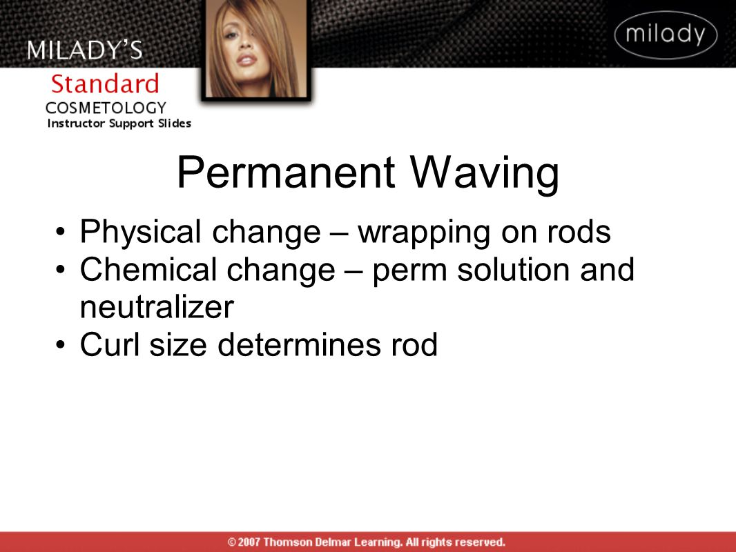 Permanent Waving Physical change – wrapping on rods