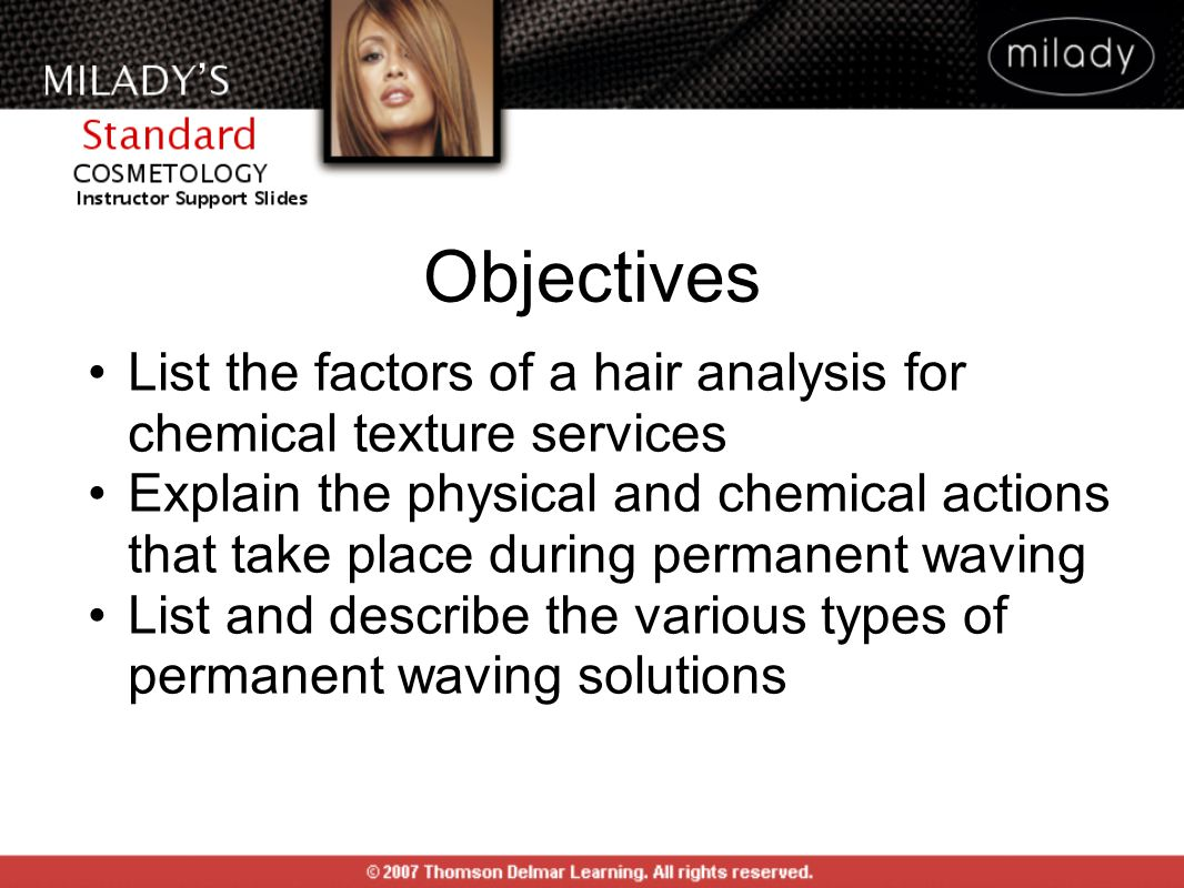 Objectives List the factors of a hair analysis for chemical texture services.