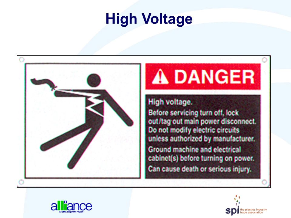 High Voltage Place on each electrical cabinet and/or box containing dangerous high voltage.