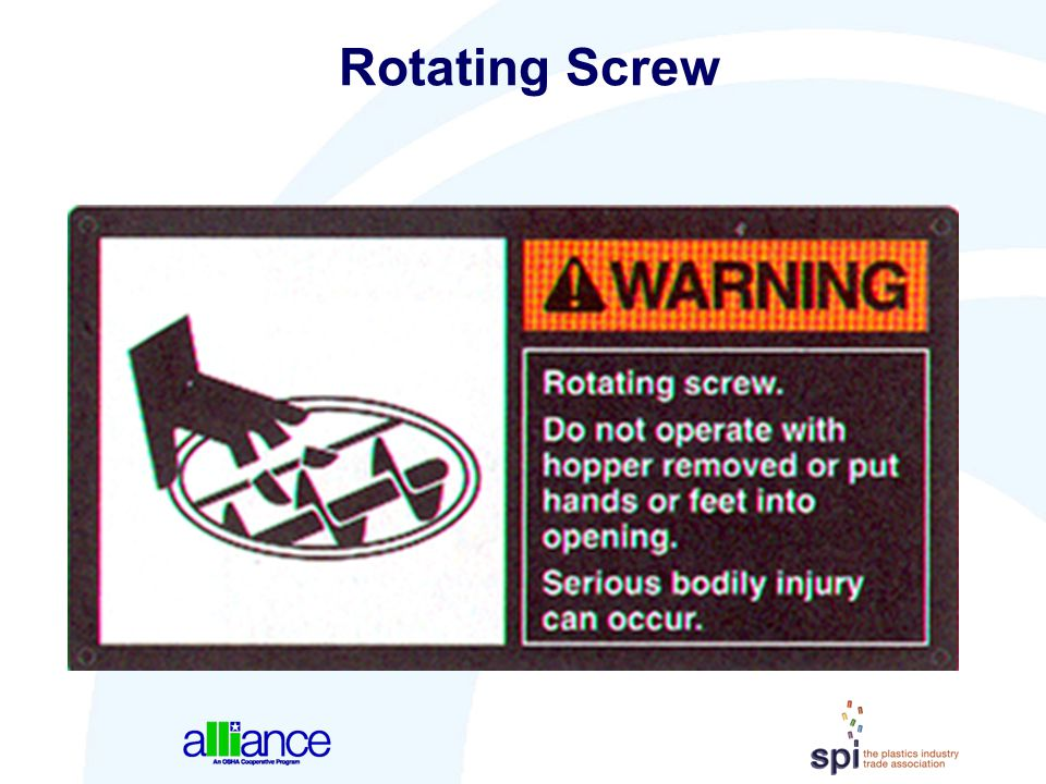 Rotating Screw Some warning signs graphically show the type of injury that the hazard could cause.