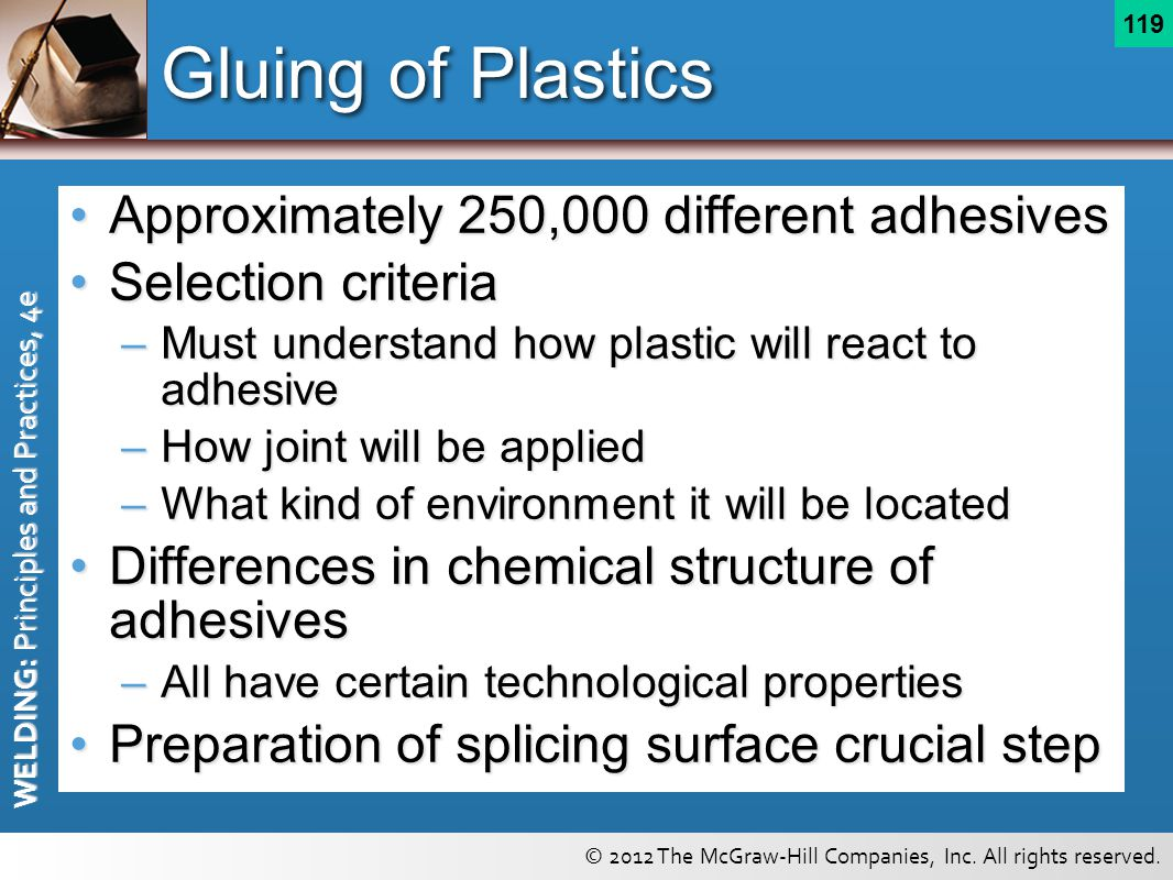 Gluing of Plastics Approximately 250,000 different adhesives