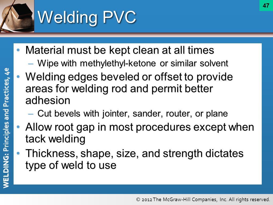 Welding PVC Material must be kept clean at all times