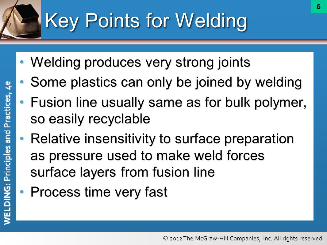 Key Points for Welding Welding produces very strong joints