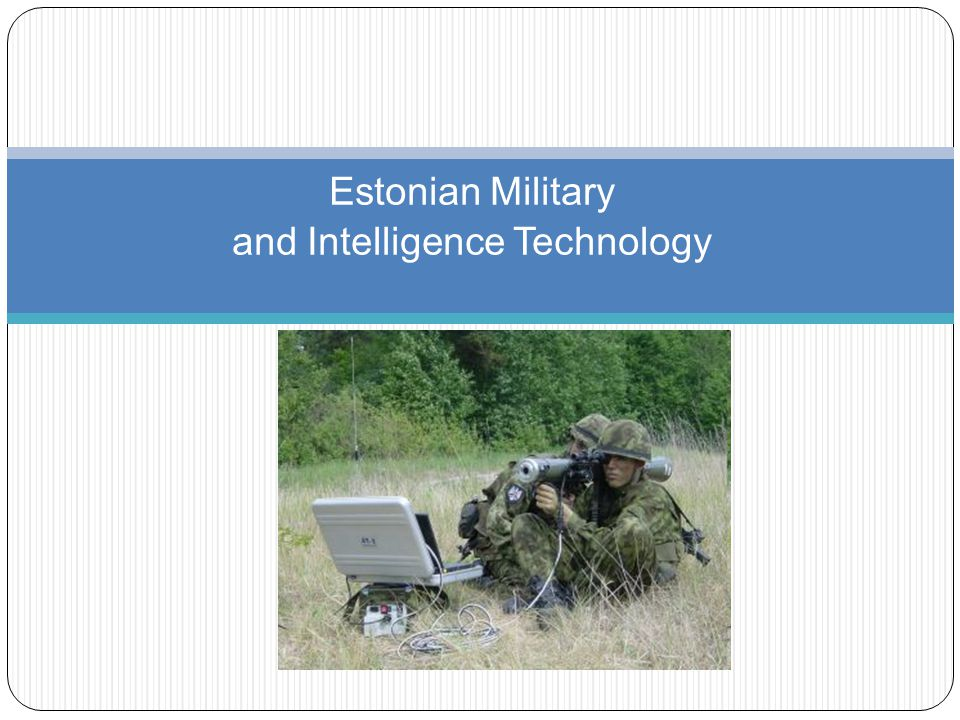 Estonian Military and Intelligence Technology