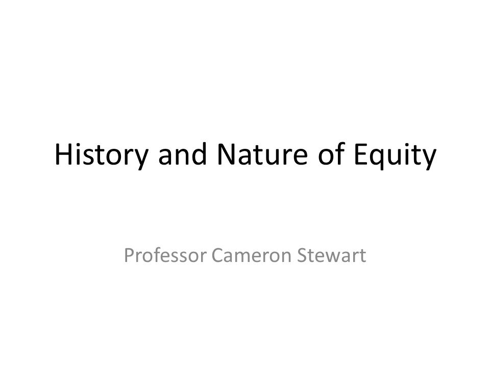 History and Nature of Equity