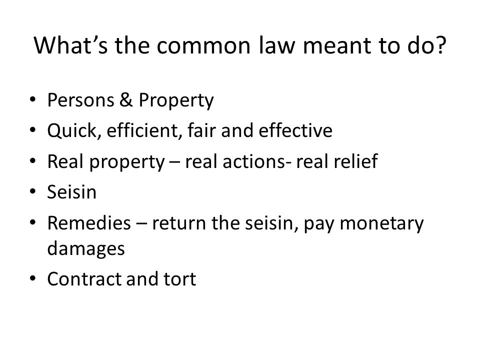 What's the common law meant to do