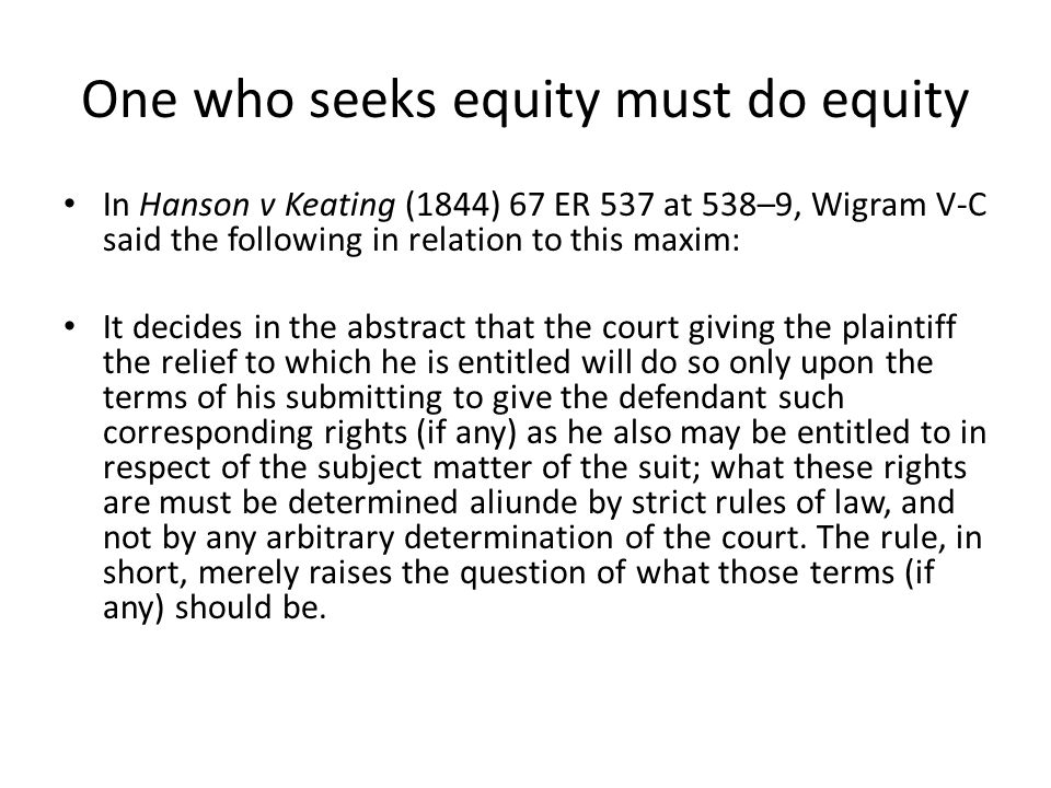 One who seeks equity must do equity