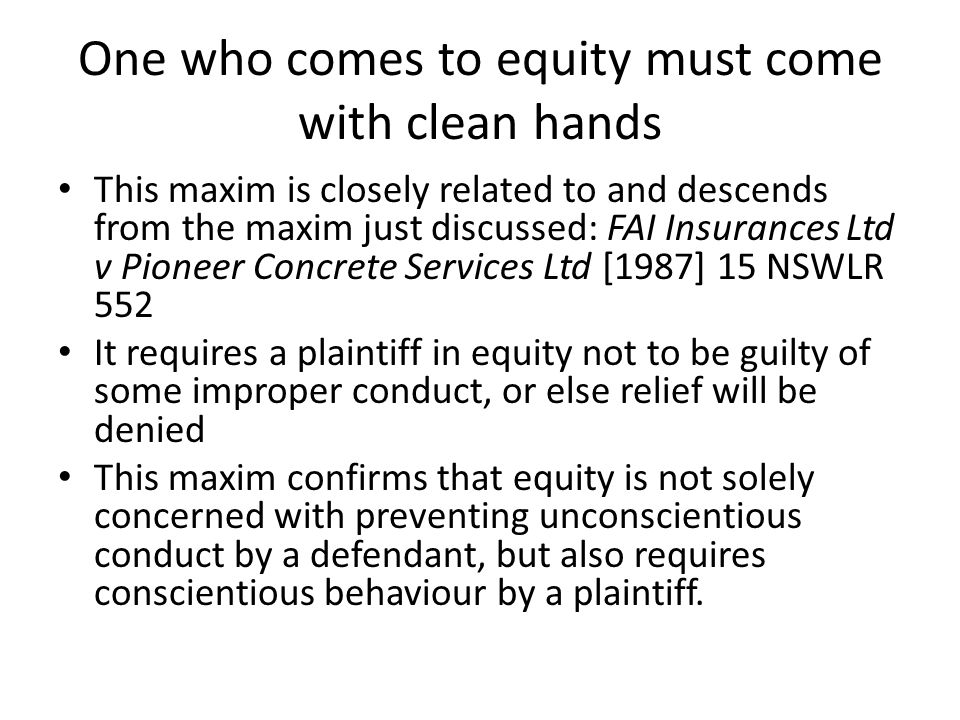 One who comes to equity must come with clean hands