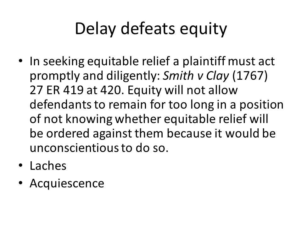 Delay defeats equity