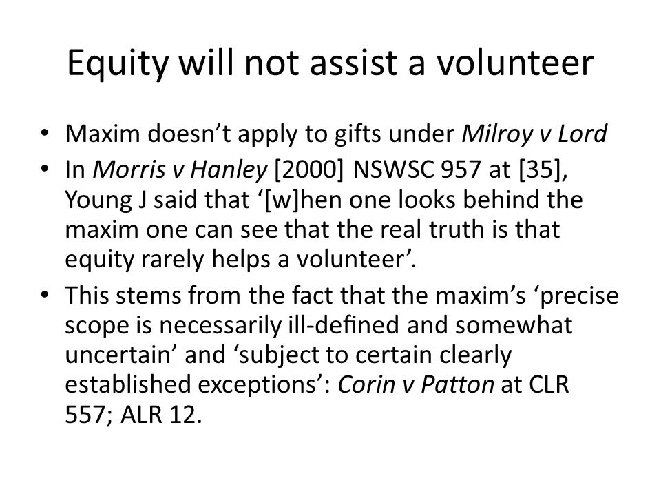 Equity will not assist a volunteer
