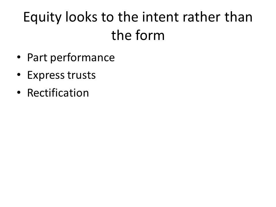 Equity looks to the intent rather than the form
