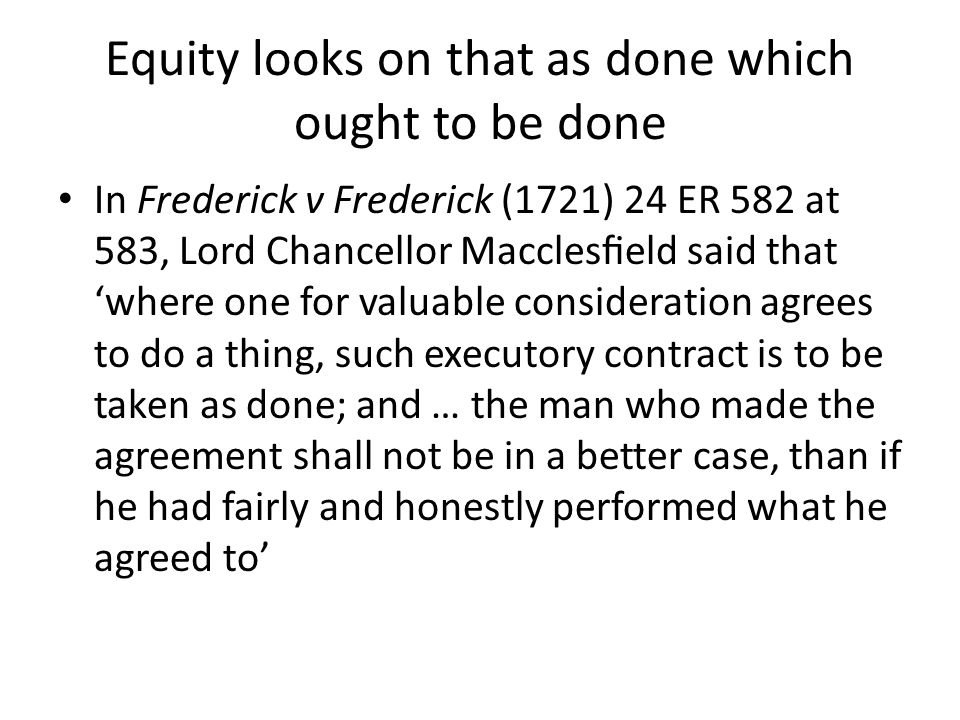 Equity looks on that as done which ought to be done