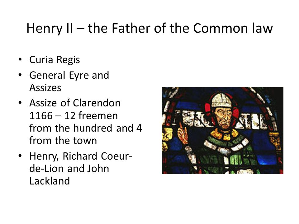 Henry II – the Father of the Common law