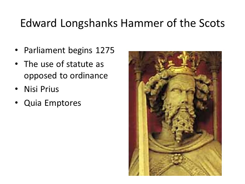 Edward Longshanks Hammer of the Scots